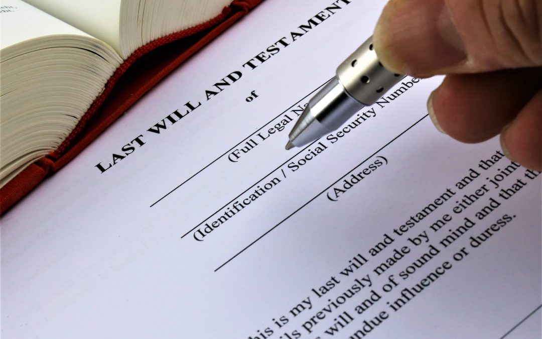 Reasons Why You Need to Write a Will